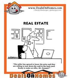 """#Real_Estate_Cartoon of the day.  """"The seller has agreed to lower the price and they are willing to tear down the wall in the back yard. Ready to make an offer, Mr. Dumpty?""""  #Deals_On_Homes #Real_Estate_Chicago"""