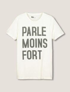 "T-shirt manches courtes, col rond. Message ""Parle moins fort"". Coupe droite"