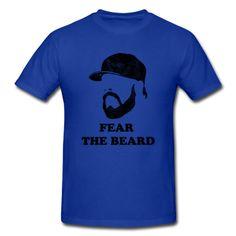 Fear the Beard.  I do.