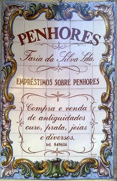 """Azulejo - #portuguese tiles  On this """"azulejo"""" a pawn shop is being advertised. """"Penhores"""". Pawn shops are """"in fashion"""" again, due to the economic crisis some people are going through."""