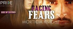Wicked Reads: Facing Fears by Morticia Knight