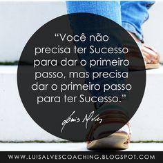 """PENSAMENTO DO DIA  Você já deu o primeiro passo rumo ao sucesso?  QUOTE OF THE DAY: """"You don't need to have Success to take the first step, but you need to take the first step to have Success. - LUIS ALVES""""  Conheça o meu canal no YouTube: https://www.youtube.com/c/luisalvescoaching  #PensamentoDoDia #FraseDoDia #LuisAlvesFrases #Sucesso #Abundância #Prosperidade #LeiDaAtração #Coaching #LifeCoaching #Motivação #Superação #Sonhos"""