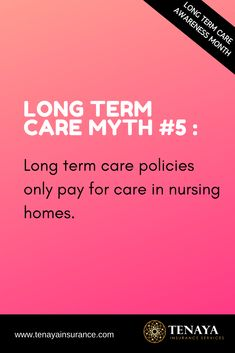 Long Term Care Myth #5 :  Long term care policies only pay for care in nursing homes.  This automatically comes to mind for most people because for years, that's how these policies were marketed to the public. Things have changed.  How and where we want to receive care today is different (for most people this means at home), and LTC policies have changed to accommodate this.  You have options.  CLICK HERE to learn more!  #longtermcareinsurance  #longtermcare #lifeinsurance #quote #moneytips Long Term Care Insurance, Life Insurance, Nursing Homes, Money Tips, Public, Mindfulness, Quote, Marketing, Learning
