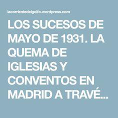 LOS SUCESOS DE MAYO DE 1931. LA QUEMA DE IGLESIAS Y CONVENTOS EN MADRID A TRAVÉS DE LAS IMÁGENES