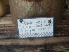 Fun Sign:  http://sensiblegardening.com/garden-humor/