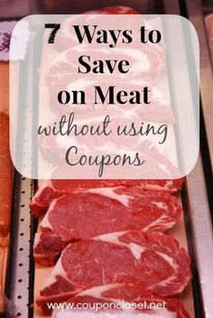 7 Ways to Save on Meat without using Coupons - our family saves on average 50% with these tips.