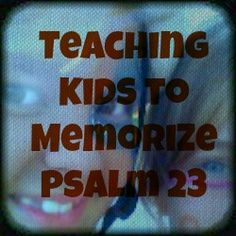 Teaching kids Psalm 23 with sign language (my version). Teaching kids how to memorize Psalm 23 video & my kids when they were little reciting Psalm 23.
