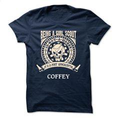 COFFEY –  Being A Girl scout COFFEY T Shirt, Hoodie, Sweatshirts - design your own shirt #teeshirt #Tshirt