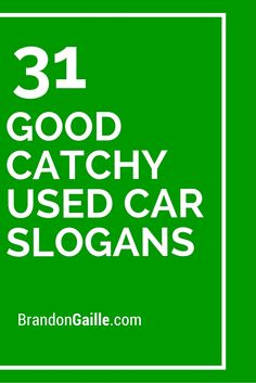 31 Good Catchy Used Car Slogans