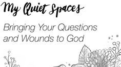 My Quiet Spaces | Br