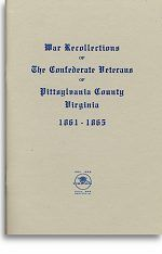 War Recollections of the Confederate Veterans of Pittsylvania County, VA