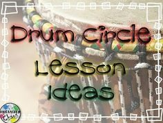 Organized Chaos: Teacher Tuesday: drum circle lesson ideas. Teaching sequence including introducing vocabulary, basic playing technique, improvisation, basic patterns, listening, and more.