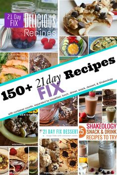 150+ Clean Eating/21 Day Fix Recipes separated by breakfast, lunch, dinner, snack, dessert, and Shakeology