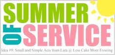 Hello Somewhat Simple readers. I am so honored to be taking part in Steph's Summer of Service series. What a fantastic idea for a series! Something that really benefits others. My service idea is a little different. This summer, we've been teaching our kids that doing service for someone DOESN'T have to involve a huge plan, or lots of time,