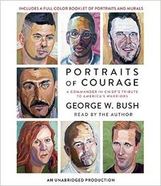 Portraits of Courage - A collection of military oil paintings and profiles presents the stories of post-9/11 veterans, their experiences on the battlefield, road to recovery, and continuing contributions as civilians.