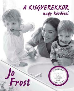 A kisgyerekkor nagy kérdései (könyv) - Jo Frost | rukkola.hu