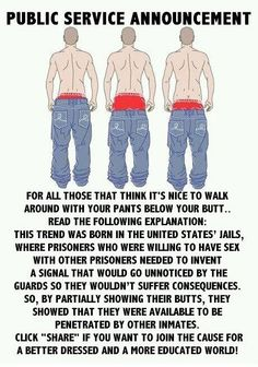 Just pull your pants up.