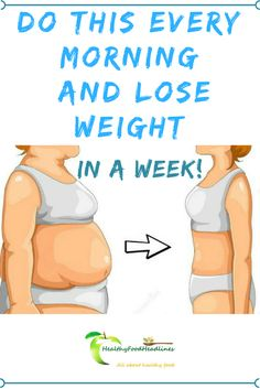 Do This Every Morning And Lose Weight In A Week!