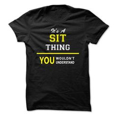 Its A SIT thing, you wouldnt understand !! - #gift tags #sister gift. BUY NOW => https://www.sunfrog.com/Names/Its-A-SIT-thing-you-wouldnt-understand-.html?68278