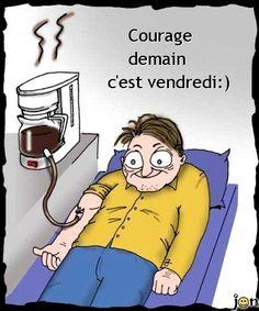 Courage, demain c'est vendredi :) #demaincestvendredi demain cest vendredi humour cafe perfusion