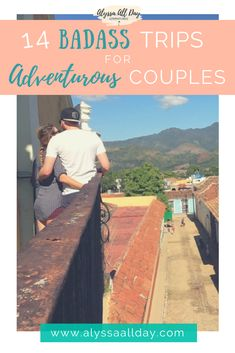 For the couples that are well-traveled or that want a challenge on their trip, I've complied this list of places around the world that are perfect for the thrill-seeking duo.