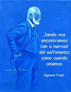 y lo dijo Freud