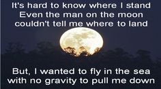 Man on the moon ~ Phillip Phillips  Like my favorite song right now....