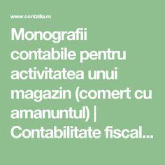 Monografii contabile pentru activitatea unui magazin (comert cu amanuntul) | Contabilitate fiscalitate monografii contabile