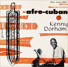 Kenny Dorham - Afro-Cuban LP, Blue Note, four tracks). Produced by Alfred Lion. Design by Gil Mellé. Photography by Francis Wolff. Rare Vinyl Records, Vinyl Cd, Jazz Poster, Blue Poster, Lp Cover, Vinyl Cover, Cover Art, Kenny Dorham, Blue Note Jazz