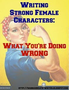 Hannah Heath: Writing Strong Female Characters: What You're Doing Wrong