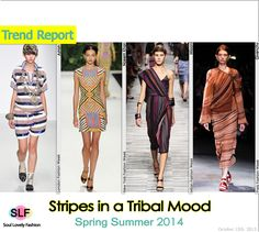 Stripes in a Tribal Mood FashionTrend for Spring Summer 2014. MoreStriped Fashion Trend for Spring Summer 2014. MoreTribal Prints Fashion...
