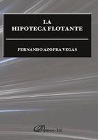 La hipoteca flotante / Fernando Azofra Vegas.    Dykinson, 2015