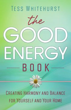 The Good Energy Book: Creating Harmony and Balance for Yourself and Your Home: Tess Whitehurst Reading Lists, Book Lists, Books To Read, My Books, Good Energy, Book Nerd, Paperback Books, Great Books, So Little Time