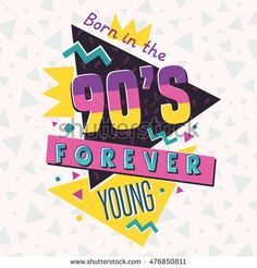 Born in the Forever young. The style label. 90s Design, Logo Design, Forever Young, 90s Party Decorations, 90s Pattern, 90s Theme, Christmas Graphics, Illustration, Cindy Crawford