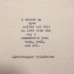 I closed my eyes softly... by belinda Poem Quotes, Words Quotes, Life Quotes, Sayings, Qoutes, The Words, Pretty Words, Beautiful Words, Welcome To My Life