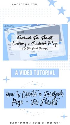 How to Create a Facebook Page for Florists | UKWordGirl | Step-by-step video tutorial on setting up a Facebook page for a floristry business or other small business | #FacebookMarketing | Social Media Marketing | Flower Shop | Floristry Marketing | Facebook Tips Facebook Marketing, Social Media Marketing, Florists, On Set, Flower, Create, Business, Tips, Shop