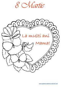 PLANSE DE COLORAT DE ZIUA MAMEI - 8 MARTIE 8 Martie, Pretty Drawings, Mothers Day Crafts For Kids, Preschool Math, Squishies, Digital Stamps, Diy Flowers, Quilling, Coloring Pages