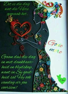 Goeie More, Special Quotes, Good Morning Wishes, Afrikaans, Prayers, Arts And Crafts, Lisa, Van, Amor