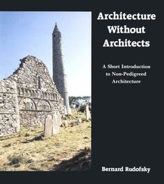 The classic text on vernacular architecture, originally published in 1964.