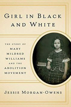 Buy Girl in Black and White: The Story of Mary Mildred Williams and the Abolition Movement by Jessie Morgan-Owens and Read this Book on Kobo's Free Apps. Discover Kobo's Vast Collection of Ebooks and Audiobooks Today - Over 4 Million Titles! Relationship Test, Relationships, White Books, Frederick Douglass, Book Girl, Free Ebooks, Jessie, Nonfiction, Libros