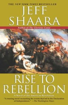 book cover of   Rise to Rebellion   by  Jeff Shaara