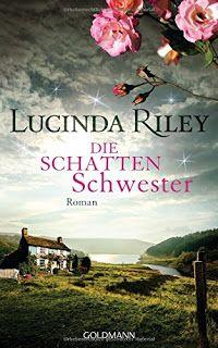 Lesendes Katzenpersonal: [Rezension] Lucinda Riley - Schwestern 03: Die Sch...