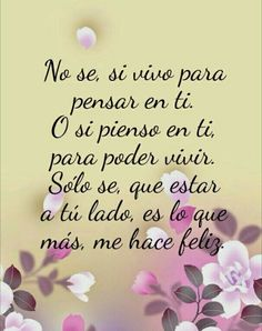 No se, si vivo para pensar en ti. O si pienso en ti, para poder vivir. Amor Quotes, Qoutes, Love Wallpaper Backgrounds, Ex Amor, I Love You Images, Quotes En Espanol, Sayings And Phrases, Morning Wish, My True Love