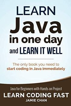 Java: Learn Java in One Day and Learn It Well. Java for Beginners with Hands-on Project. (Learn Coding Fast with Hands-On Project Book , Java: Learn Java in One Day and Learn It Well. Java for Beginners with Hands-on Project. (Learn Coding Fast with Ha Java Programming Language, Learn Programming, Programming Languages, Computer Programming, Programming Tutorial, Computer Coding, Computer Science, Data Science, Information Technology