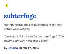 Sub·ter·fuge ˈsəbtərˌfyo͞oj/ Noun Deceit Used In Order To Achieve Oneu0027s Goal