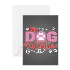 Dog is My Valentine Greeting Card by Vday - CafePress Valentines Day Clipart, Valentine Greeting Cards, Be My Valentine, Custom Cards, Custom Greeting Cards, Pet Store Display, Signature Style, White Envelopes, Birthday Wishes