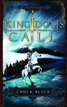 "Book 4: Kingdom's Call- A medieval fantasy and biblical allegory, the fourth book of six in ""The Kingdom Series"" by Chuck Black"
