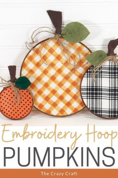 Grab your favorite pattern fabric, hoops, and a few basic craft supplies to make these super cute embroidery hoop pumpkins - the perfect fall decor additions.