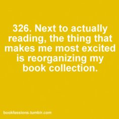 I love organizing and cataloging my books