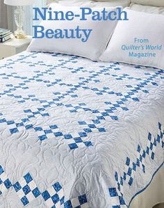 Nine-Patch Beauty from the Winter 2015 issue of Quilter's World Magazine. Order a digital copy here: https://www.anniescatalog.com/detail.html?code=VM08188